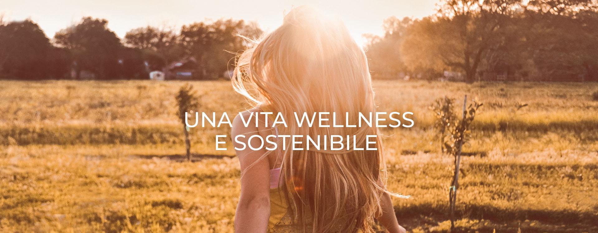 Una vita Wellness e sostenibile